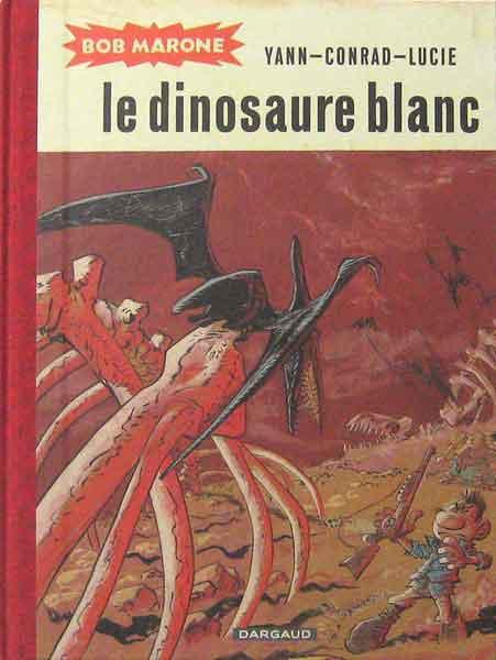 Bob Marone: Le Dinosaure Blanc