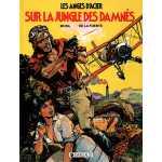 Les Anges d'Acier, Tome 2: Sur La Jungle Des Damnes