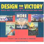 Design for Victory: World War II Posters on the American Home Front