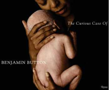 The Curious Case of Benjamin Button: The Making of the Motion Picture