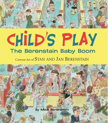 Child's Play: Cartoon Art of Stan and Jan Berenstain