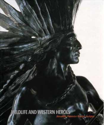 Wildlife and Western Heroes: Alexander Phimister Proctor, Sculptor