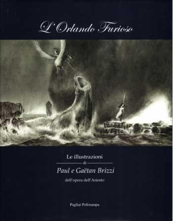 L'Orlando furioso: Le illustrazioni di Paul e Gaëtan Brizzi dell'opera dell'Ariosto