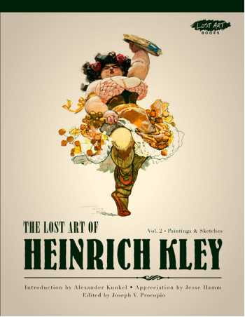 The Lost Art of Heinrich Kley, Volume 2: Paintings & Sketches