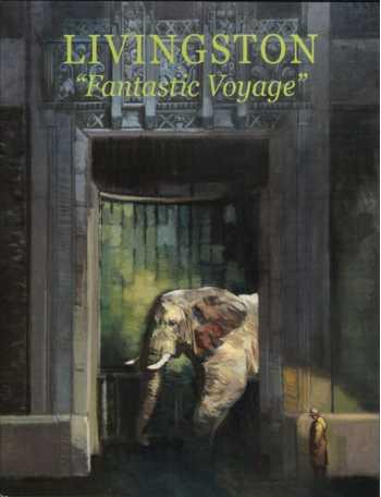 Francis Livingston 2012 Exhibition Catalogue: Fantastic Voyage