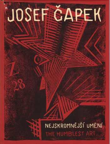 Josef Capek: Nejskromnejsi Umeni / The Humblest Art