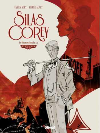 Silas Corey, Tome 1: Le Reseau Aquila