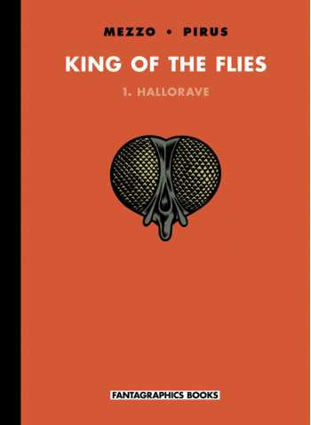 King of the Flies, Vol. 1: Hallorave
