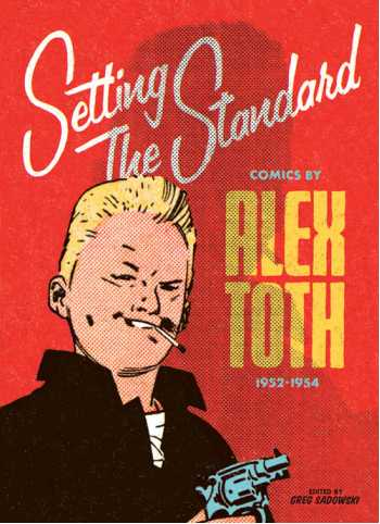 Setting the Standard: Comics by Alex Toth 1952-54