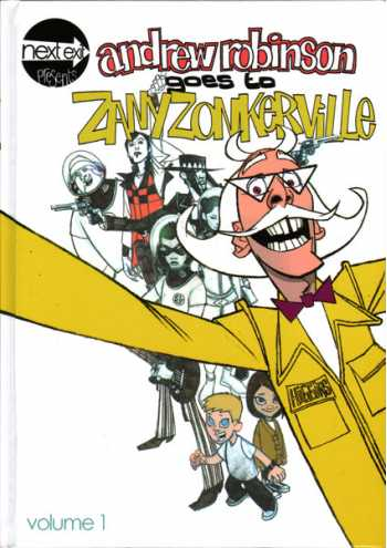 Andrew Robinson Goes to Zany Zonkerville, Volume 1