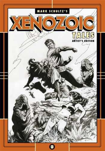 Mark Schultz's Xenozoic Tales: Artist's Edition