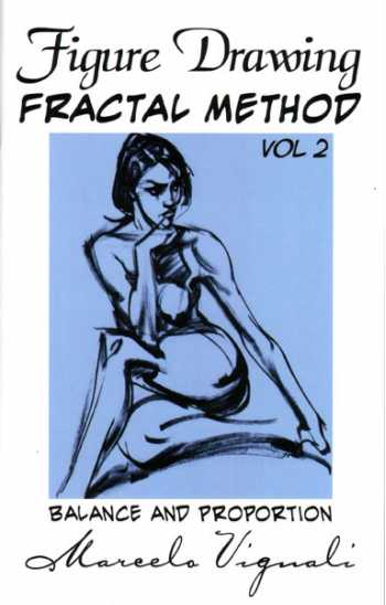Figure Drawing: Fractal Method, Vol. 2: Balance and Proportion